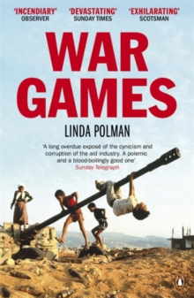 War Games : The Story of Aid and War in Modern Times, Paperback Book
