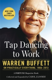 Tap Dancing to Work : Warren Buffett on Practically Everything, 1966-2013, Paperback Book