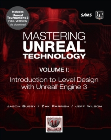 Mastering Unreal Technology, Volume I : Introduction to Level Design with Unreal Engine 3, Mixed media product Book