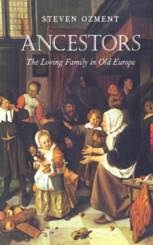 Ancestors : The Loving Family in Old Europe