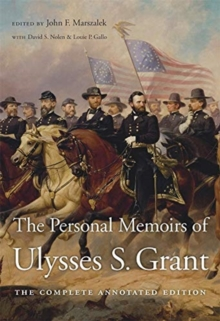 The Personal Memoirs of Ulysses S. Grant : The Complete Annotated Edition, Paperback / softback Book