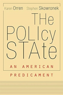 The Policy State : An American Predicament, Paperback / softback Book