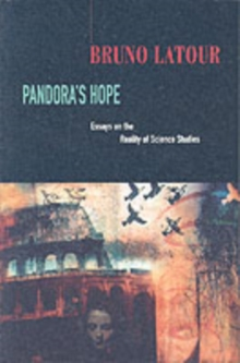 Pandora's Hope : Essays on the Reality of Science Studies, Paperback Book