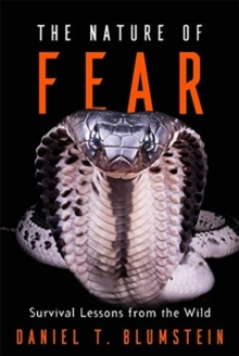 The Nature of Fear : Survival Lessons from the Wild, Hardback Book