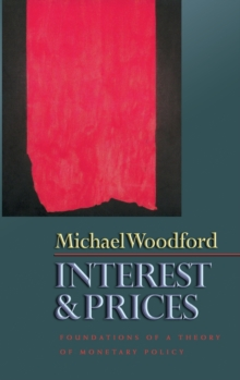 Interest and Prices : Foundations of a Theory of Monetary Policy, Hardback Book