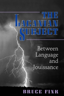 The Lacanian Subject : Between Language and Jouissance, Paperback Book