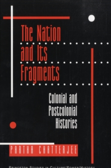 The Nation and Its Fragments : Colonial and Postcolonial Histories, Paperback / softback Book