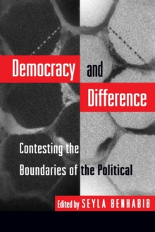 Democracy and Difference : Contesting the Boundaries of the Political, Paperback / softback Book