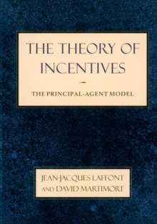 The Theory of Incentives : The Principal-Agent Model, Paperback Book