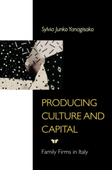 Producing Culture and Capital : Family Firms in Italy, Paperback / softback Book