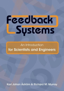 Feedback Systems : An Introduction for Scientists and Engineers, Hardback Book
