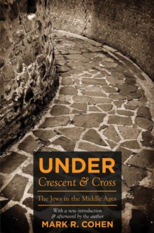 Under Crescent and Cross : The Jews in the Middle Ages, Paperback / softback Book