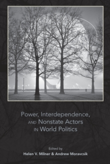 Power, Interdependence, and Nonstate Actors in World Politics, Paperback / softback Book