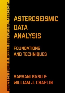 Asteroseismic Data Analysis : Foundations and Techniques, Hardback Book