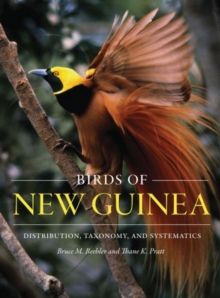 Birds of New Guinea : Distribution, Taxonomy, and Systematics, Hardback Book
