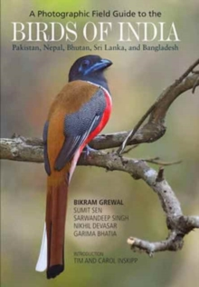 A Photographic Field Guide to the Birds of India, Pakistan, Nepal, Bhutan, Sri Lanka, and Bangladesh, Paperback / softback Book