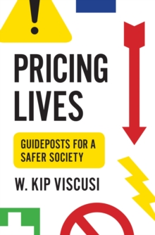 Pricing Lives : Guideposts for a Safer Society, Hardback Book