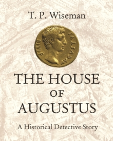 The House of Augustus : A Historical Detective Story, Hardback Book