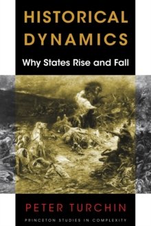 Historical Dynamics : Why States Rise and Fall, Paperback Book