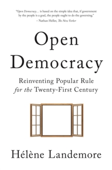 Open Democracy : Reinventing Popular Rule for the Twenty-First Century, Hardback Book