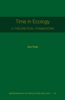 Time in Ecology : A Theoretical Framework [MPB 61]