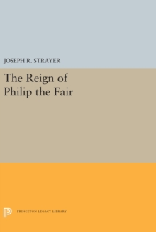 The Reign of Philip the Fair, Hardback Book