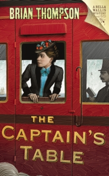 The Captain's Table : A Bella Wallis Mystery, Hardback Book