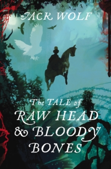 The Tale of Raw Head and Bloody Bones, Hardback Book
