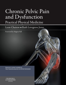 Chronic Pelvic Pain and Dysfunction : Practical Physical Medicine, Paperback Book