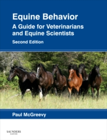 Equine Behavior : A Guide for Veterinarians and Equine Scientists, Hardback Book