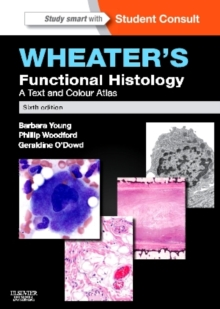 Wheater's Functional Histology : A Text and Colour Atlas, Paperback Book