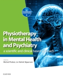 Physiotherapy in Mental Health and Psychiatry : a scientific and clinical based approach, Paperback / softback Book