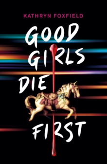 Good Girls Die First, Paperback / softback Book