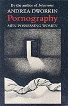 Pornography : Men Possessing Women, Paperback Book