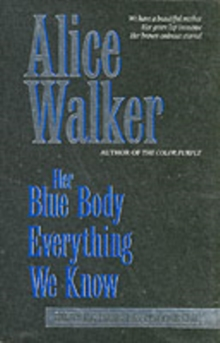 Her Blue Body Everything We Know : Earthling Poems, 1965-90 Complete, Paperback Book