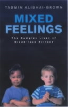 Mixed Feelings : The Complex Lives of Mixed Race Britons, Paperback / softback Book