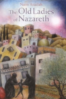 The Old Ladies of Nazareth, Hardback Book