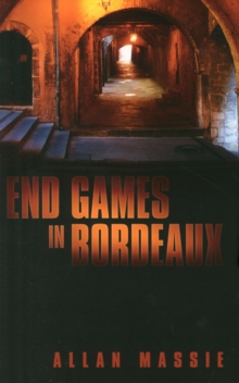End Games in Bordeaux, Paperback Book