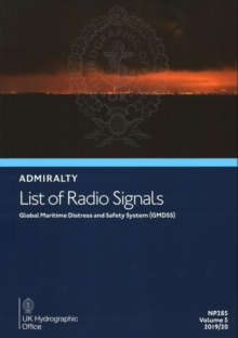 Admiralty Lists of Radio Signals Volume 5 - Global Maritime Distress & Safety System : 5, Paperback / softback Book