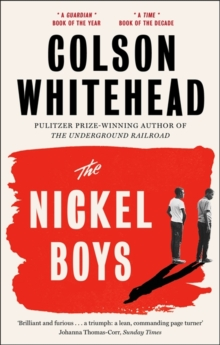 The Nickel Boys : Winner of the Pulitzer Prize for Fiction 2020, Paperback / softback Book