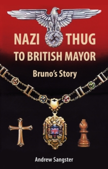 Nazi Thug to British Mayor Bruno's Story, Hardback Book