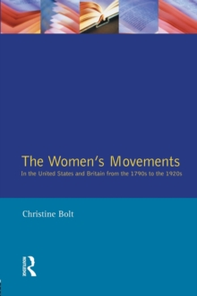 The Women's Movements in the United States and Britain from the 1790s to the 1920s, Paperback / softback Book
