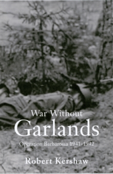 War without Garlands : Operation Barbarossa, Paperback Book