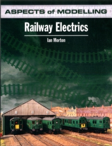Aspects of Modelling : Railway Electrics, Paperback Book