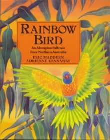 Rainbow Bird : An Aboriginal Folk Tale from Northern Australia, Paperback Book