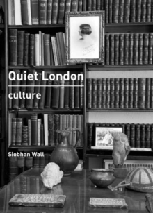 Quiet London: Culture, Paperback / softback Book