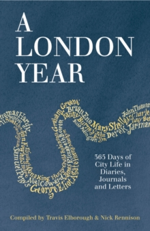 A London Year : 365 Days of City Life in Diaries, Journals and Letters, Paperback Book