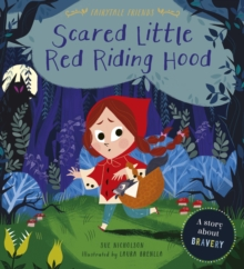 Scared Little Red Riding Hood : A Story About Bravery, Paperback / softback Book