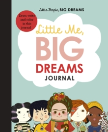 Little Me, Big Dreams Journal : Draw, write and colour this journal, Hardback Book
