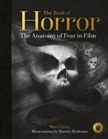 The Book of Horror : The Anatomy of Fear in Film, Hardback Book